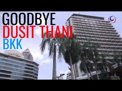 Dusit Thani Bangkok - The end of an era!