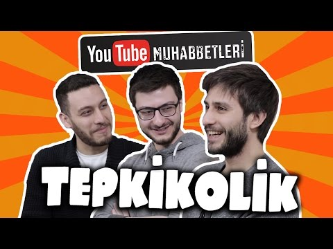 TEPKİKOLİK - YouTube Muhabbetleri #52