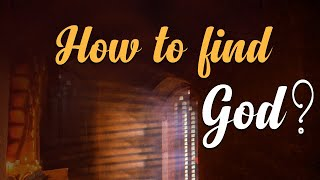 How to Find God?