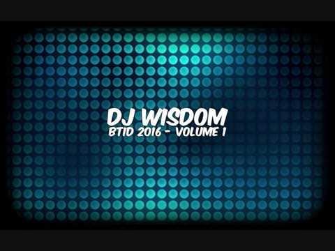 Dj Wisdom - BTID 2016 - Vol.1
