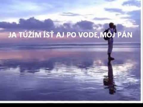 KM MARANATA - Ja túžim ísť aj po vode