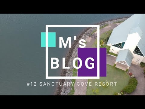 DJI SPARK M's BLOG #12 SANCTUARY COVE RESORT