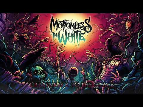 Motionless In White – Creatures X: To The Grave