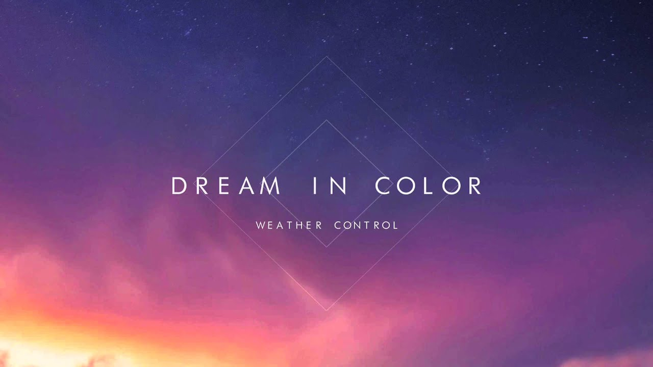 Weather control dream in color chill acoustic youtube - Dreaming of the color white ...