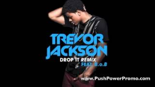 Trevor Jackson - Drop It Remix ft. B.o.B