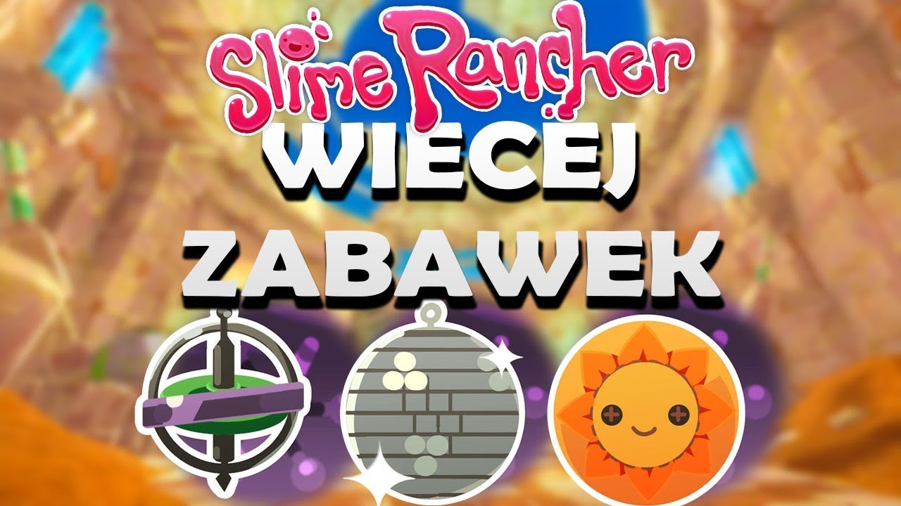 Slime Rancher #92 – WIĘCEJ ZABAWEK!