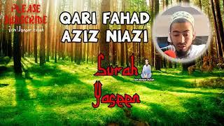 Beautiful Recitation Surah Yaseen by Qari Fahad Aziz Niazi