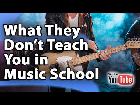 What They Don't Teach You at Music School