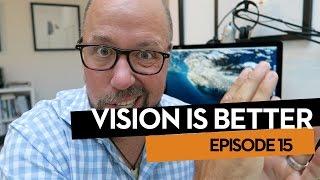 Vision Is Better, Ep.15. The Single Best Thing You Can Do to Improve Your Photography.