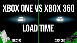 Alan Wake Load Time Comparison: Xbox One vs Xbox 360