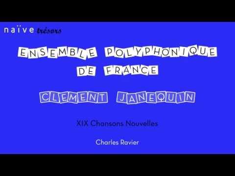 """Ensemble Polyphonique de France - Charles Ravier  """"Clément Janequin XIX chansons nouvelles"""""""