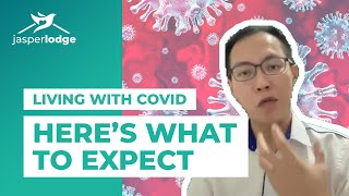 Living with COVID: Here's What To Expect