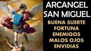 Arcangel San Miguel para la buena suerte, fortuna y contra enemigos, malos ojos, habladurías y envid