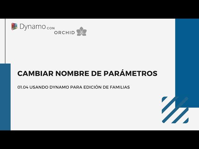 Dynamo para edición de familias | 04 Renombrar parámetros con Dynamo