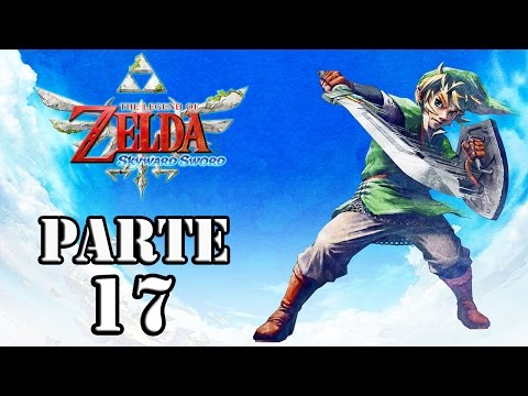 Let's Play: Zelda Skyward Sword - Parte 17