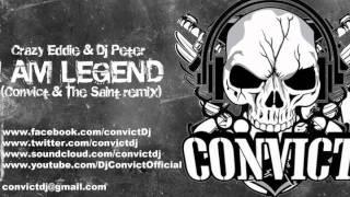 I am Legend (Convict & The Saint Remix) - Crazy Eddie & Dj Peter
