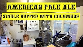 Full American Pale Ale Single Hop Brew Day With Columbus Hops.
