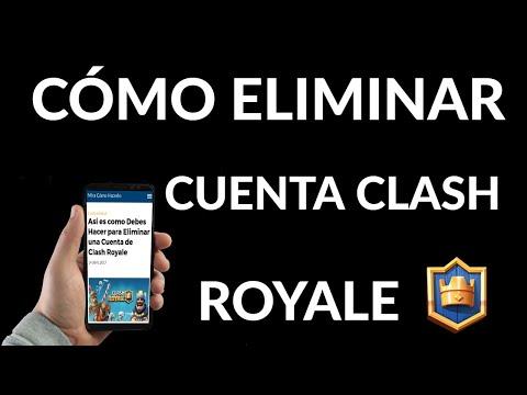 Cómo Eliminar una Cuenta de Clash Royale