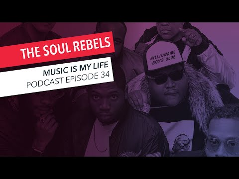 Soul Rebels of New Orleans on Metallica, Katy Perry, Nas | Interview | Music Is My Life Podcast