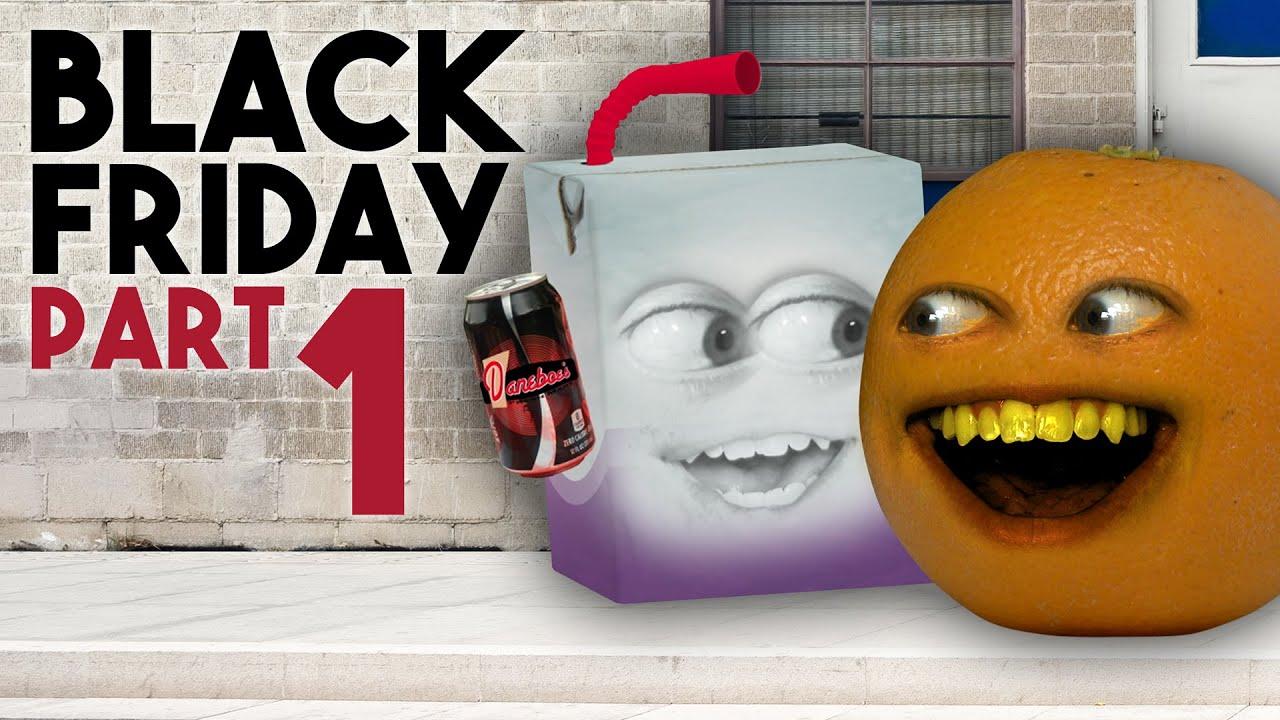 annoying orange black friday day 1 youtube. Black Bedroom Furniture Sets. Home Design Ideas