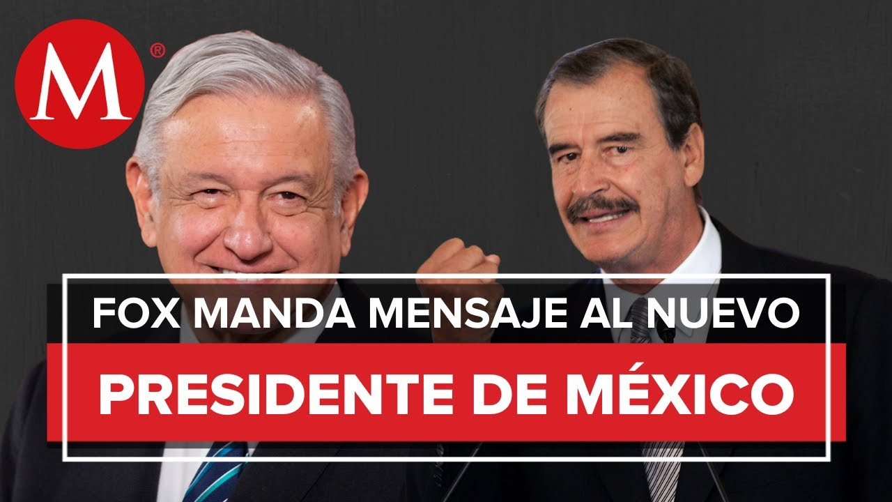 Mensaje de Vicente Fox para Andrés Manuel López Obrador /Fox Populi ...