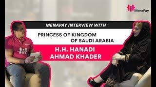 MenaPay Entrevue avec la Princesse du Royaume d'arabie #Arabie H. H. Hanadi Ahmad Khader