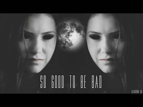 ►Katherine Pierce | So Good To Be Bad