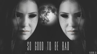 ►Katherine Pierce | So Good To Be Bad