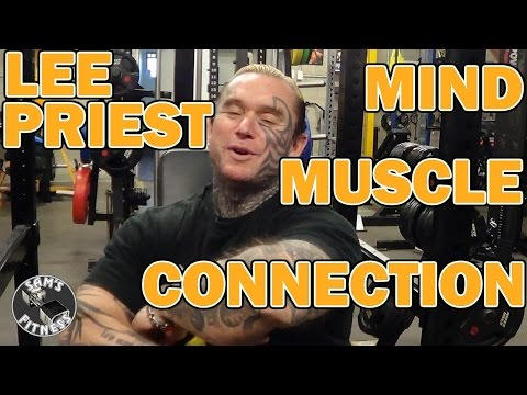 LEE PRIEST and the MIND MUSCLE CONNECTION