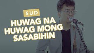 Huwag Na Huwag Mong Sasabihin -  SUD (Official Music Video)