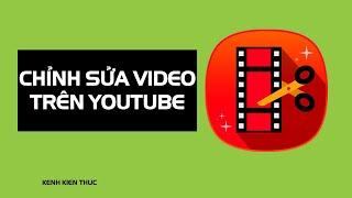 Cách chỉnh sửa video trên YouTube Studio (thử nghiệm) | Kiếm tiền YouTube 2020