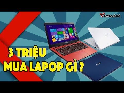Laptop Giá 3 Triệu | Laptop Giá Rẻ Như Vậy Mua Laptop Gì?