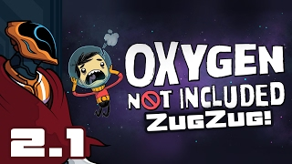 Let's Play Oxygen Not Included [Alpha] - PC Gameplay Part 2-1 - ZugZug!