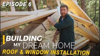 Ep 6 Building My Dream Home - Roof & Window Installation