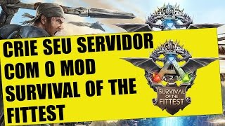 Instalar e baixar SURVIVAL OF THE FITTEST em Ark Survival Evolved