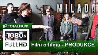 Milada (2017) film o filmu I. - produkce