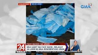 24 Oras Mga gamit na face mask inilagay sa loob ng mga ibinebentang unan