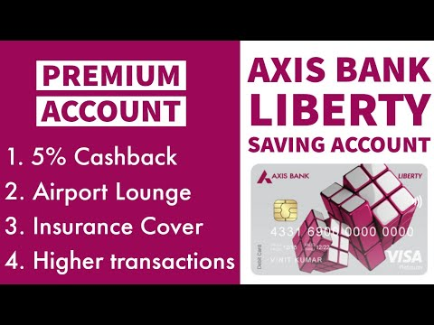 Axis Bank Liberty savings account with Liberty Debit Card | Full details & Review