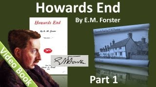 Part 1 - Howards End Audiobook by E. M. Forster (Chs 1-7)(, 2012-06-21T06:52:55.000Z)