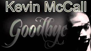 Watch Kevin Mccall Goodbye video