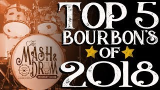 Top 5 Bourbons oḟ 2018 : The Mash & Drum