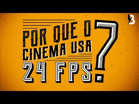 POR QUE O CINEMA USA 24 FPS?