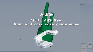 Aidite A IS Pro Post and core scan guide video