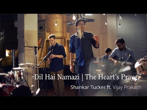 Dil Hai Namazi - Shankar Tucker (ft. Vijay Prakash) (Original) | Music Video