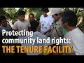 Protecting community land rights: the Tenure Facility