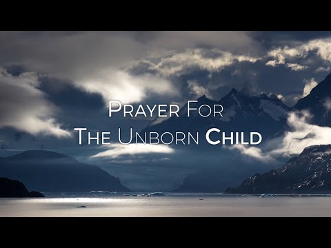 Prayer for the Unborn Child HD - YouTube