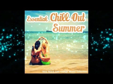 Essential Chillout Summer Ibiza Beach Cafe Lounge Master Collection (Continuous Mix) ▶by Chill2Chill
