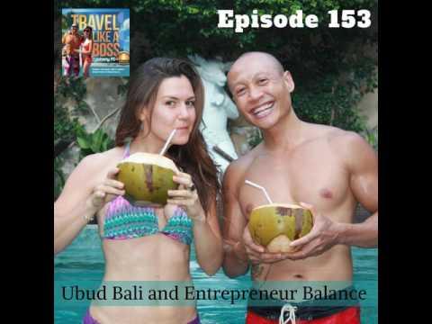 Ep 153 - Ubud Bali and Entrepreneur Balance