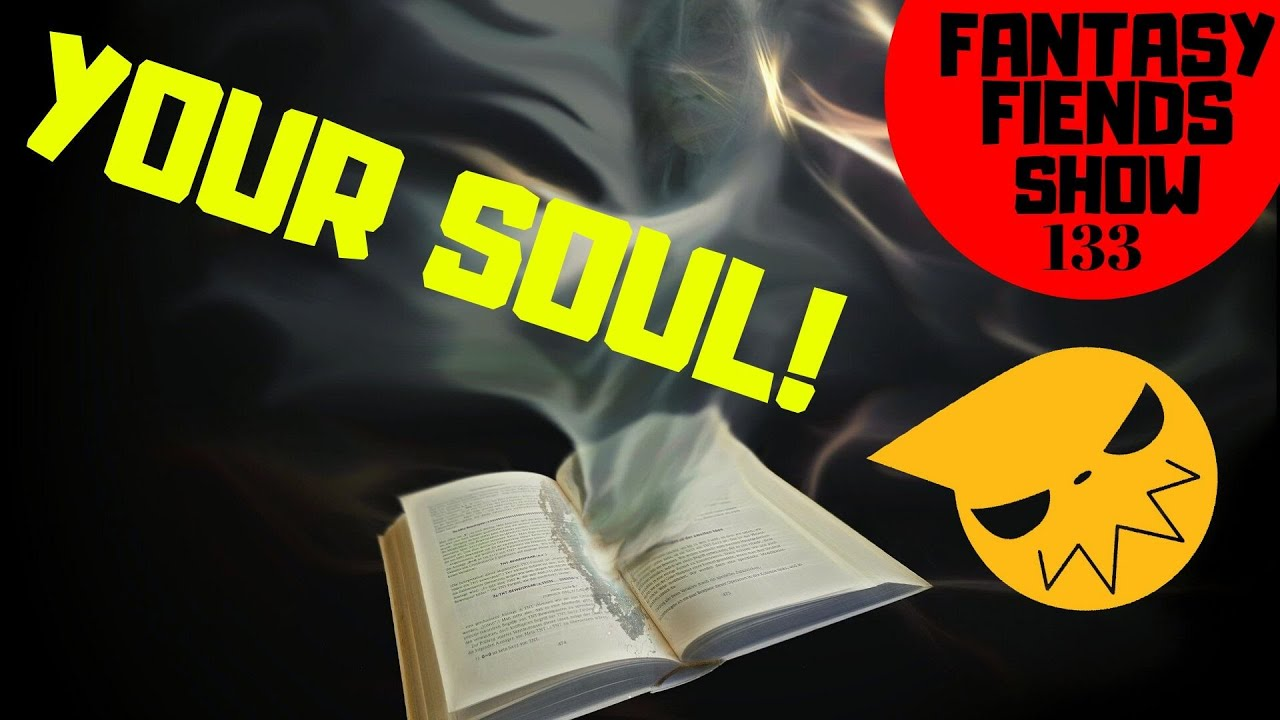 Download The Fantasy Fiends Podcast Ep. 133: How to Feed Your Soul