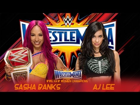 Sasha Banks vs Aj Lee Wrestlemania 33 - Promo - HD
